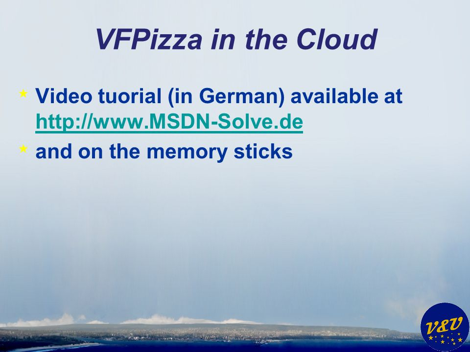 VFPizza in the Cloud Video tuorial (in German) available at http://www.MSDN-Solve.de.