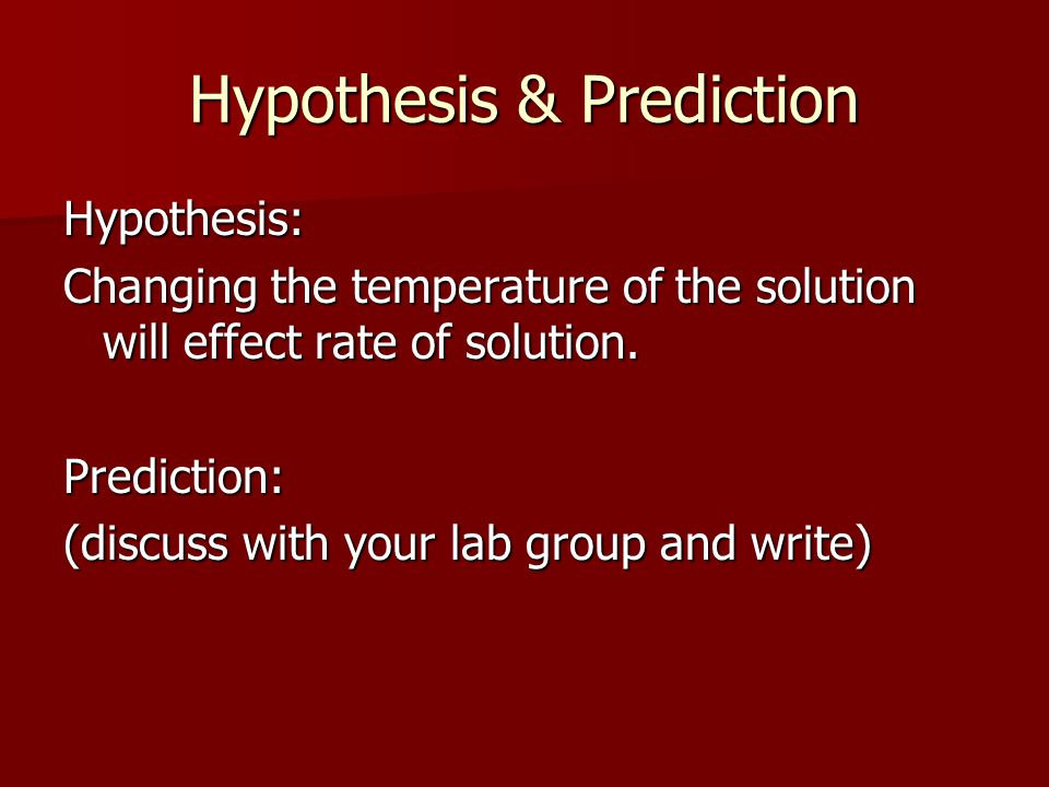 Hypothesis & Prediction