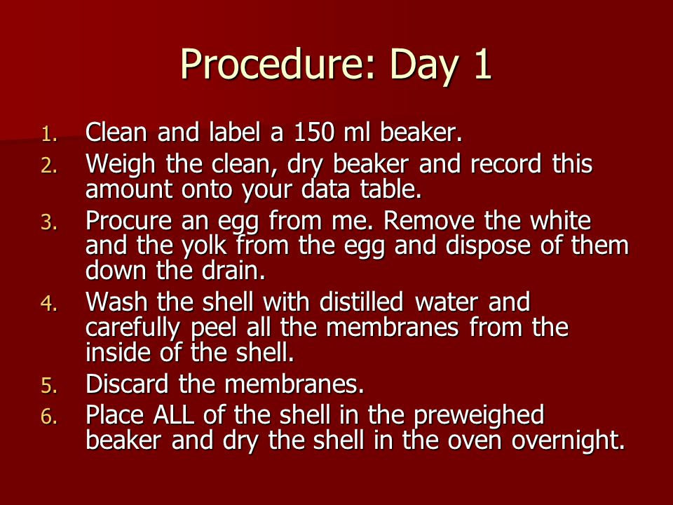 Procedure: Day 1 Clean and label a 150 ml beaker.
