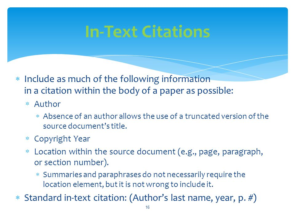 In-Text Citations Include as much of the following information in a citation within the body of a paper as possible: