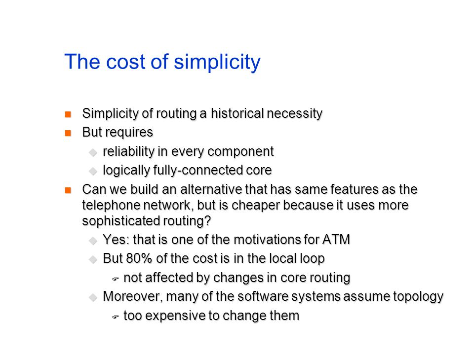 The cost of simplicity Simplicity of routing a historical necessity