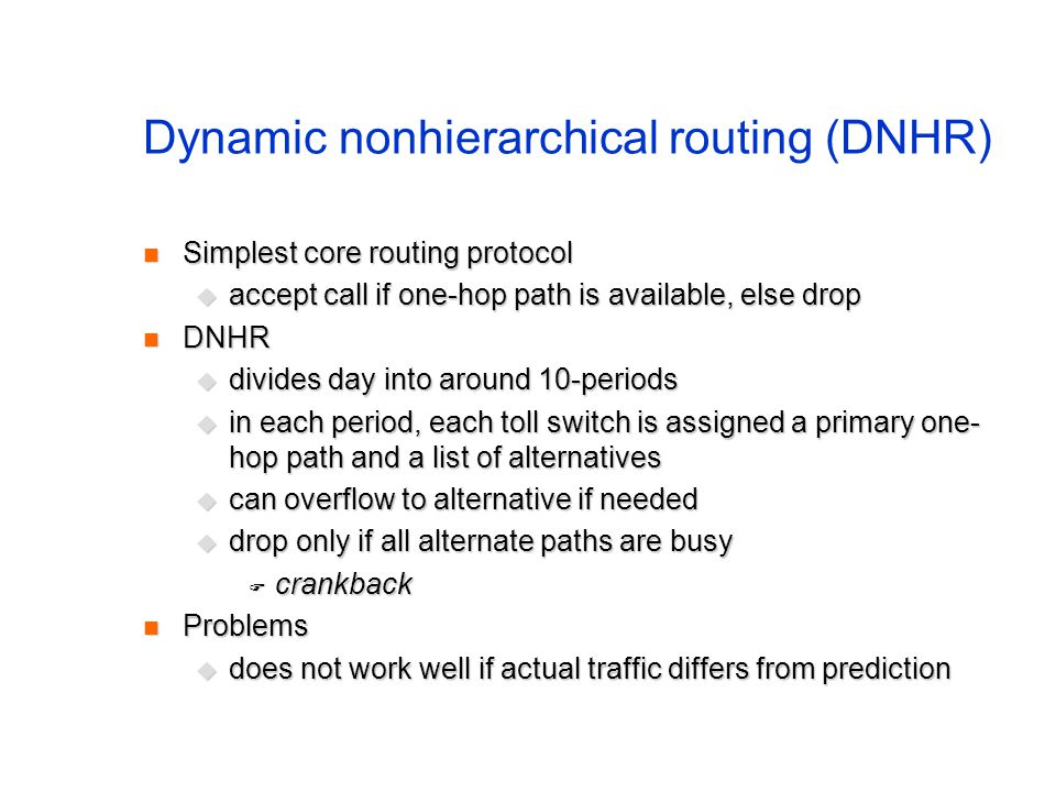 Dynamic nonhierarchical routing (DNHR)