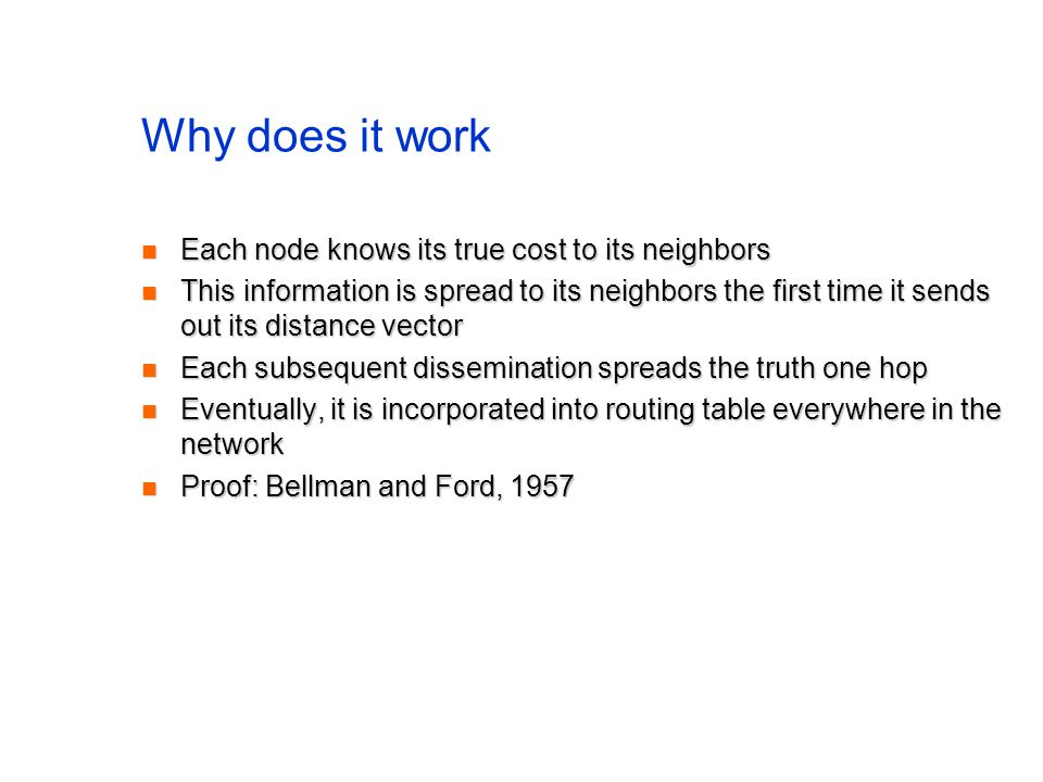 Why does it work Each node knows its true cost to its neighbors