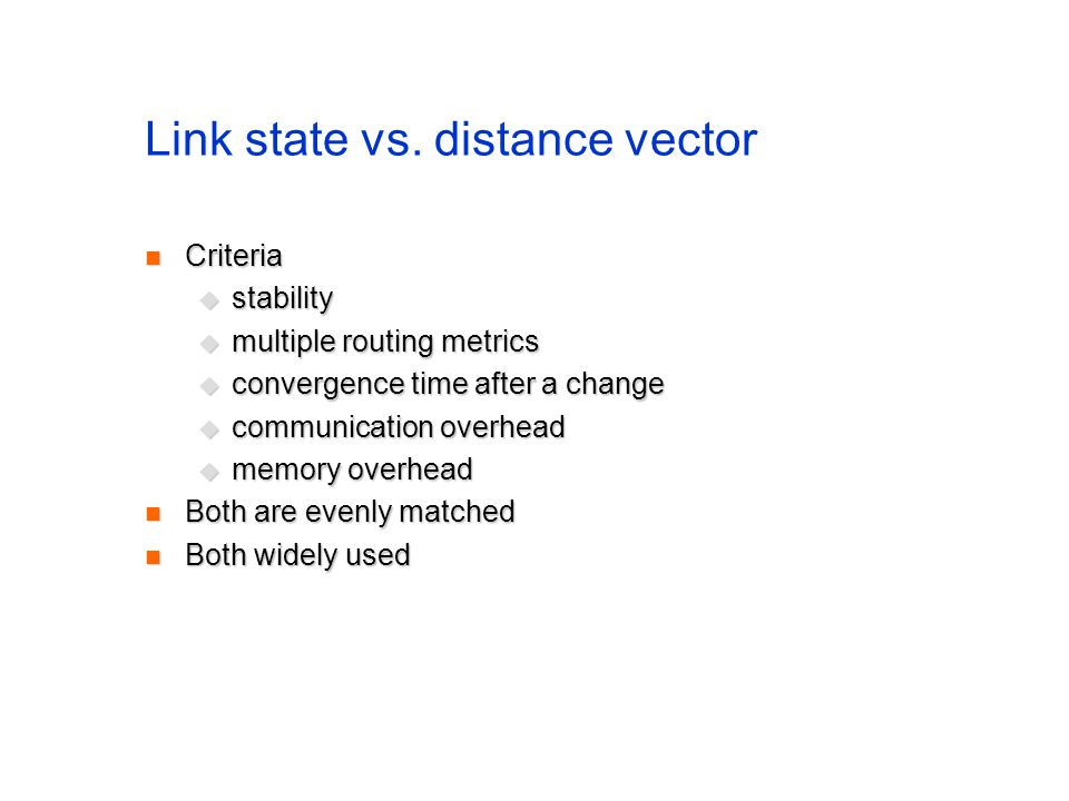 Link state vs. distance vector