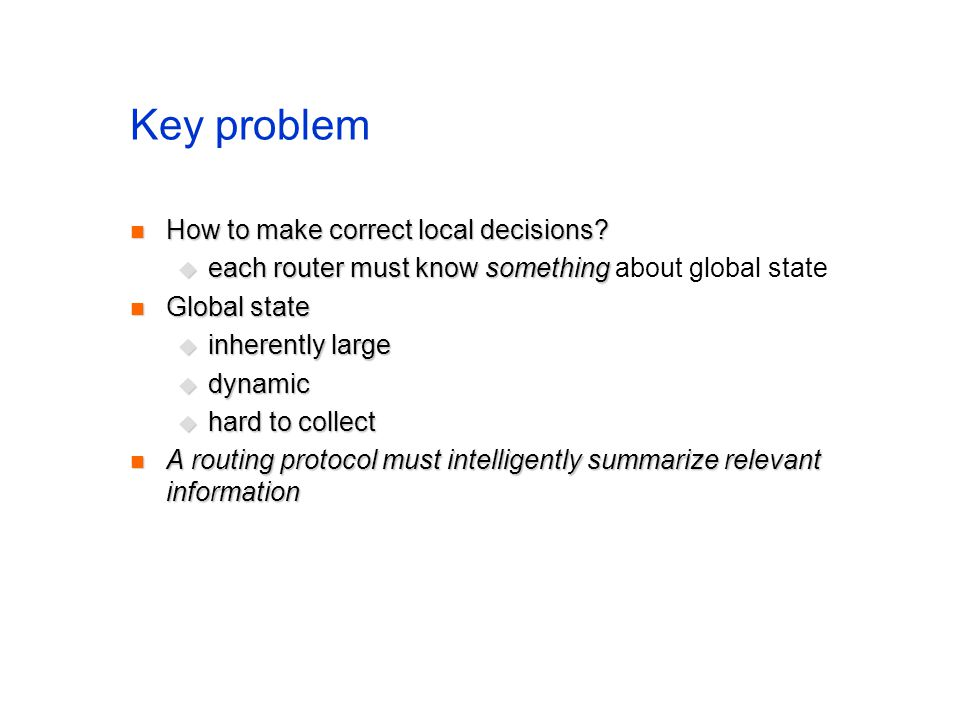 Key problem How to make correct local decisions