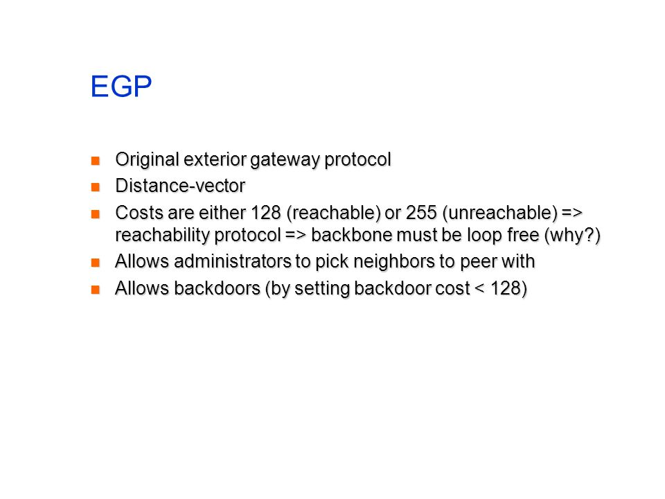 EGP Original exterior gateway protocol Distance-vector