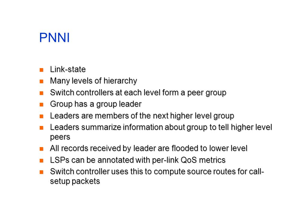 PNNI Link-state Many levels of hierarchy