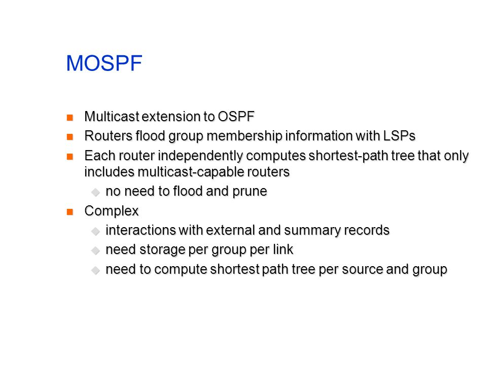 MOSPF Multicast extension to OSPF