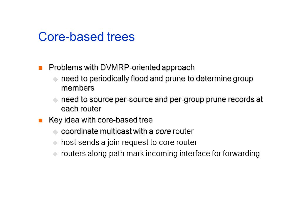 Core-based trees Problems with DVMRP-oriented approach