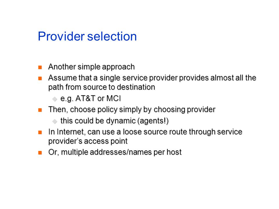 Provider selection Another simple approach