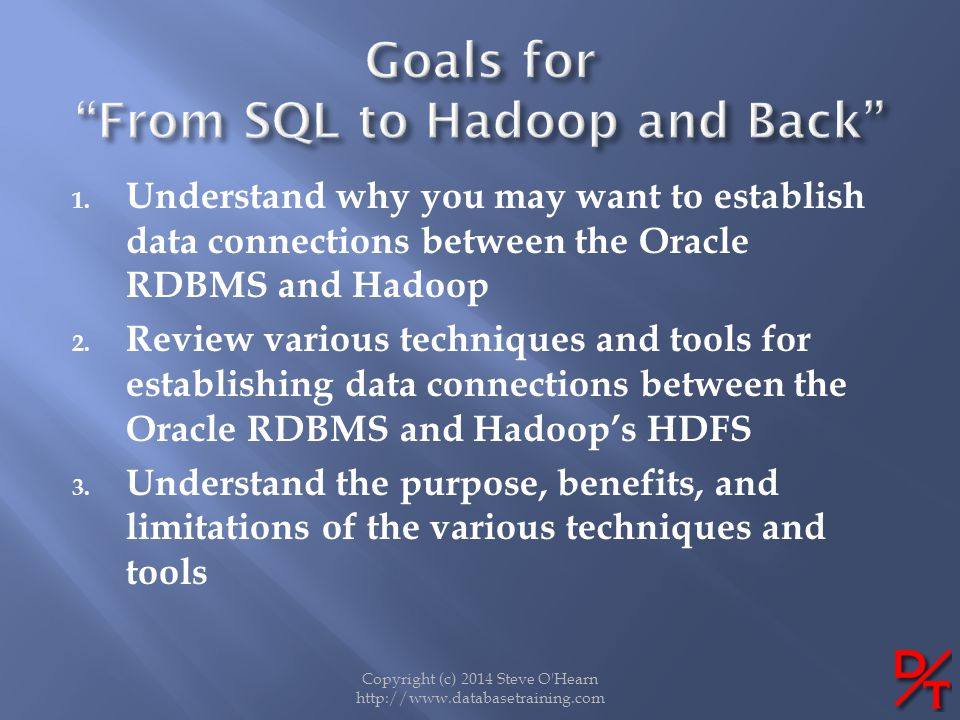 Goals for From SQL to Hadoop and Back