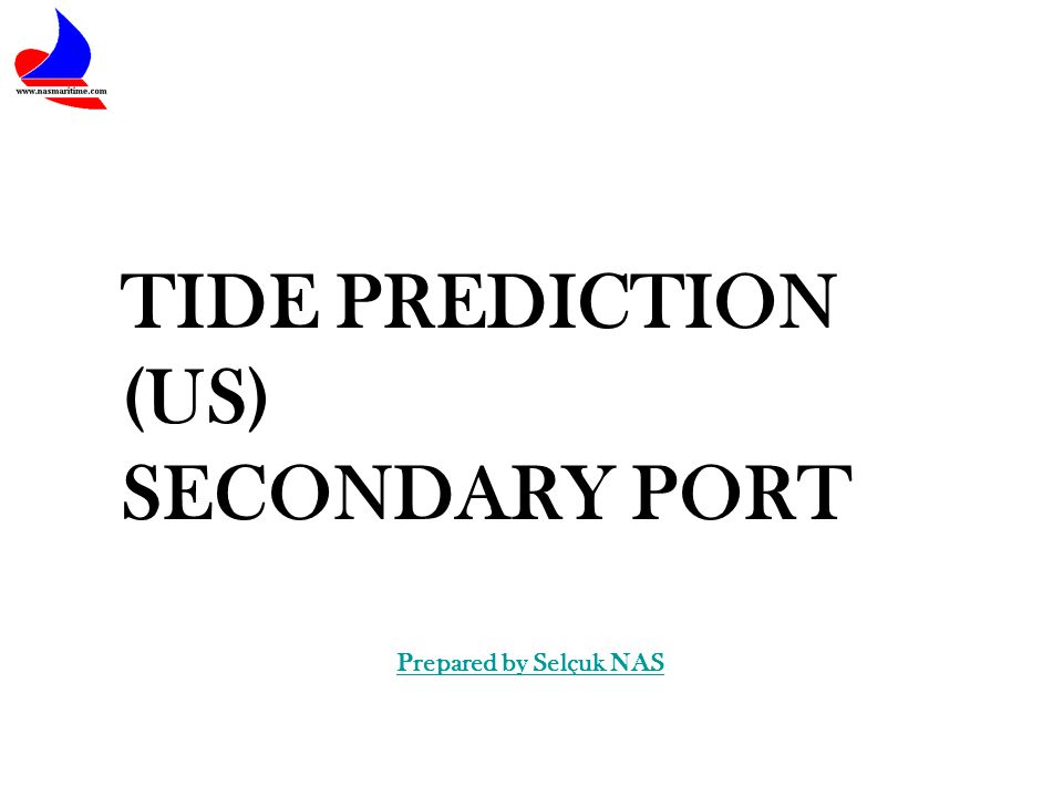 TIDE PREDICTION (US) SECONDARY PORT Prepared by Selçuk NAS