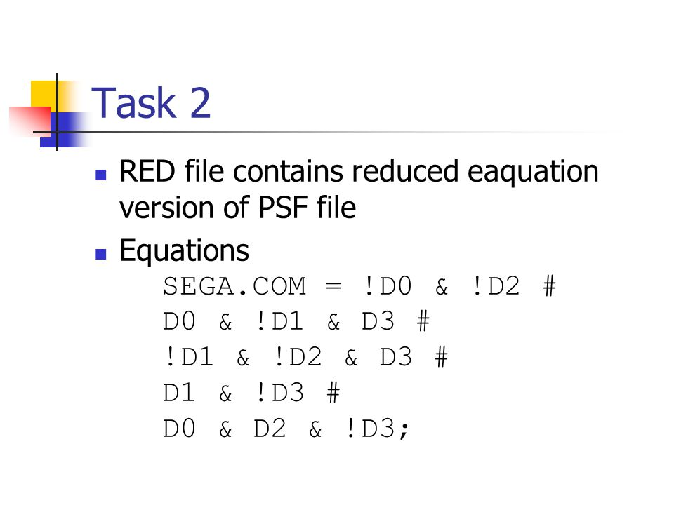 Task 2 RED file contains reduced eaquation version of PSF file