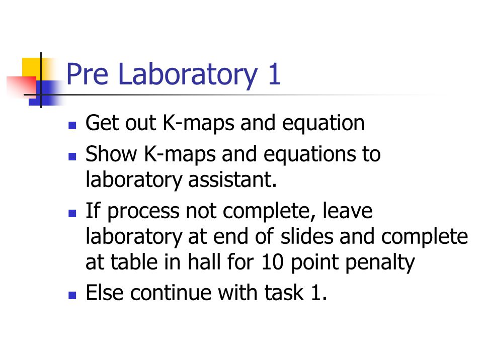 Pre Laboratory 1 Get out K-maps and equation