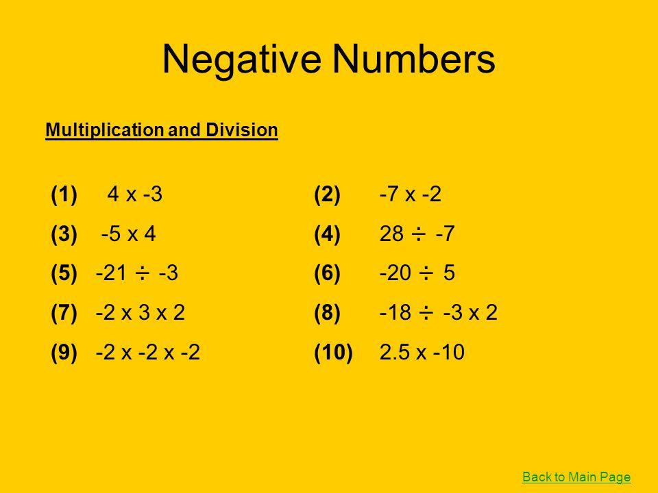 Negative Numbers (1) 4 x -3 (2) -7 x -2 (3) -5 x 4 (4) 28 ÷ -7