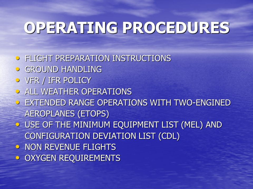 OPERATING PROCEDURES FLIGHT PREPARATION INSTRUCTIONS GROUND HANDLING