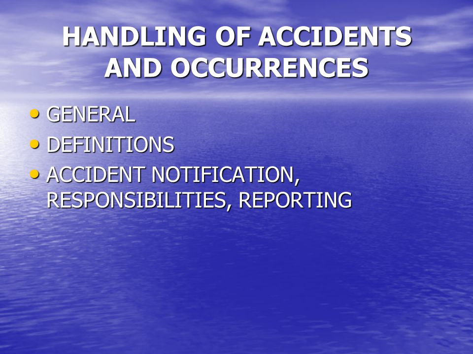 HANDLING OF ACCIDENTS AND OCCURRENCES