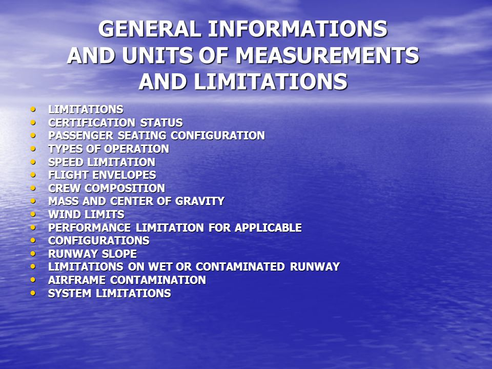 GENERAL INFORMATIONS AND UNITS OF MEASUREMENTS AND LIMITATIONS