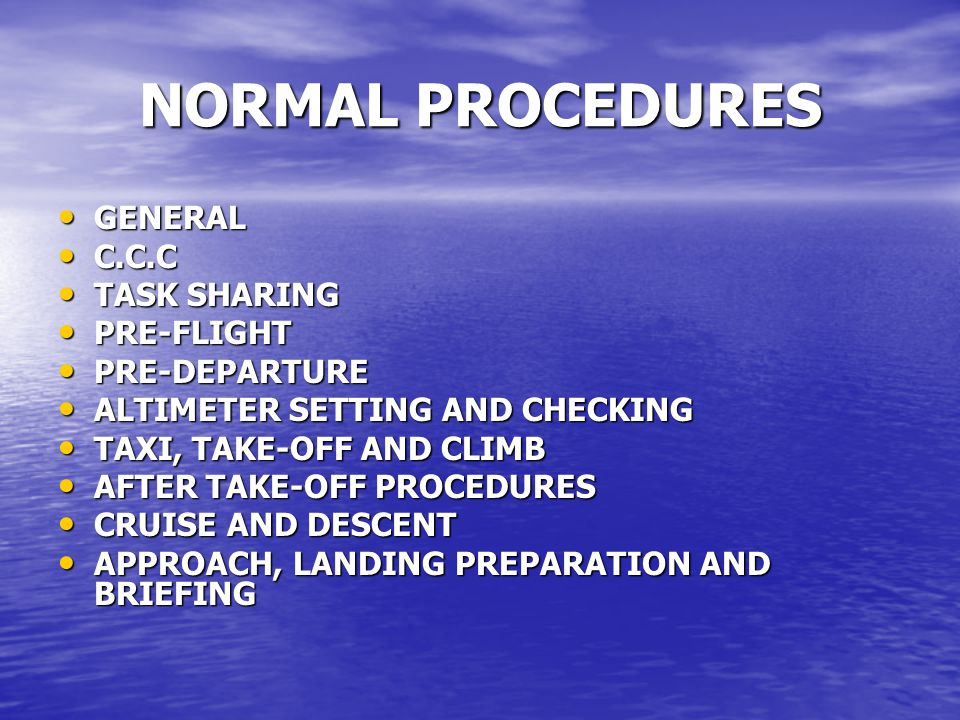 NORMAL PROCEDURES GENERAL C.C.C TASK SHARING PRE-FLIGHT PRE-DEPARTURE