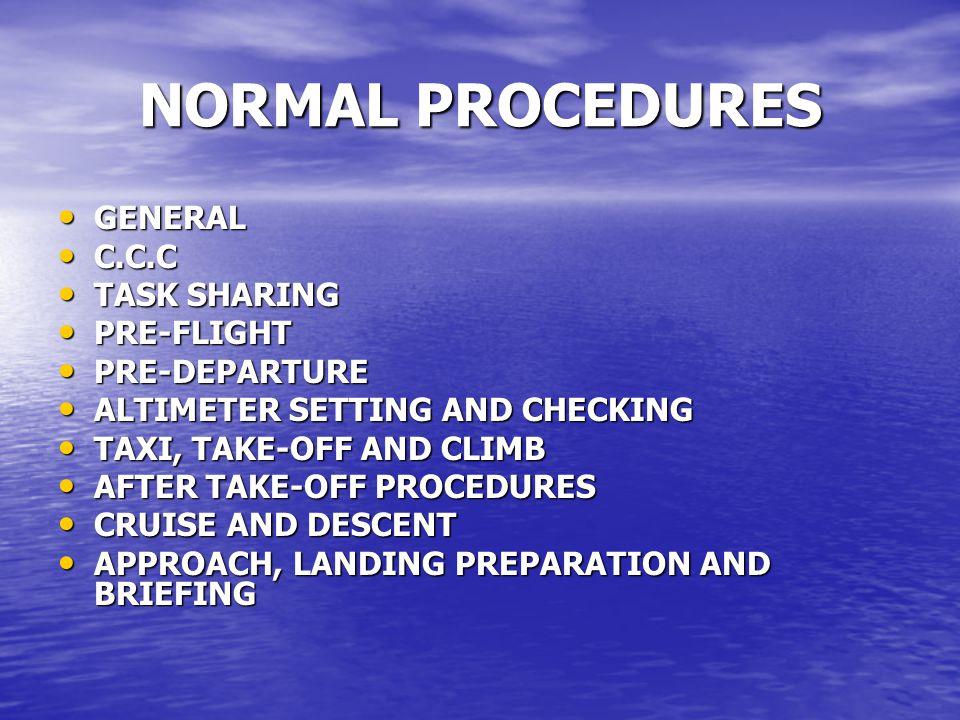 NORMAL PROCEDURES GENERAL C.C.C TASK SHARING PRE-FLIGHT PRE-DEPARTURE
