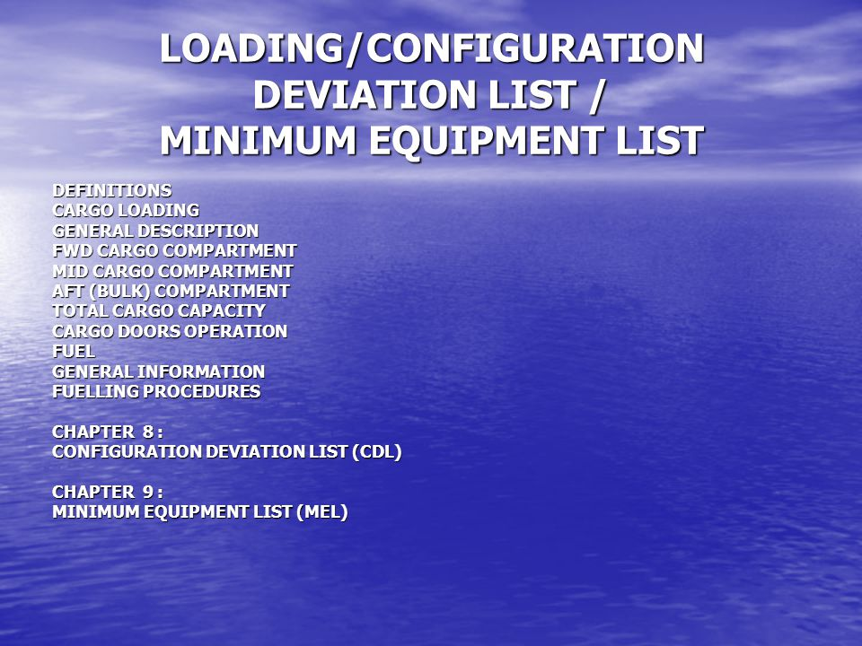 LOADING/CONFIGURATION DEVIATION LIST / MINIMUM EQUIPMENT LIST