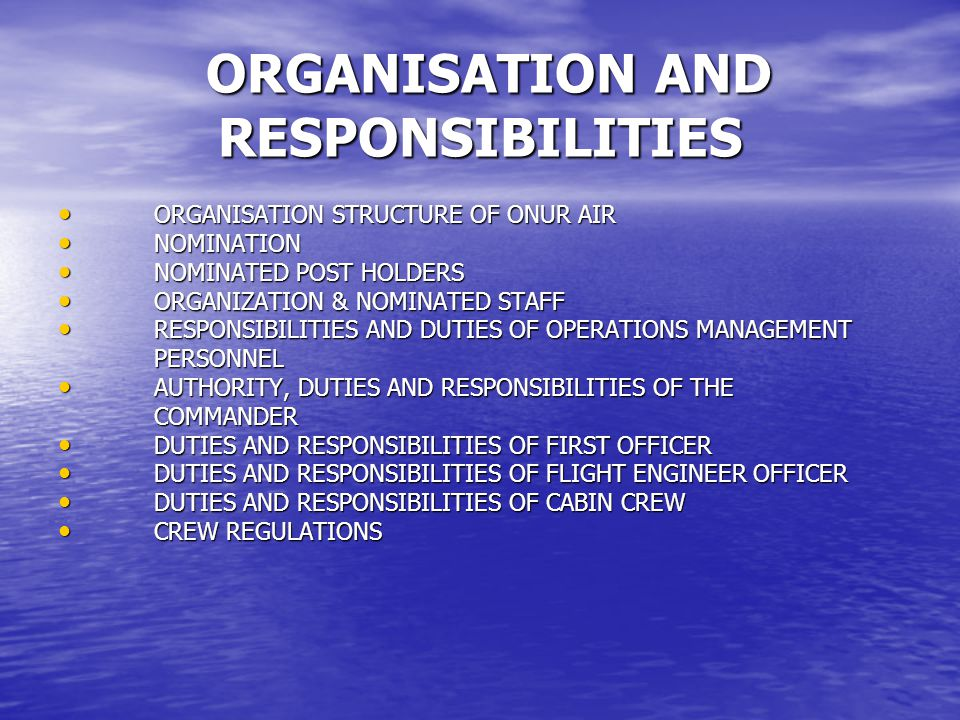 ORGANISATION AND RESPONSIBILITIES