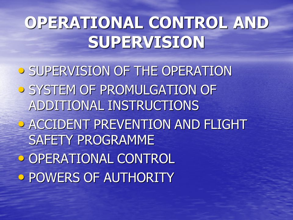 OPERATIONAL CONTROL AND SUPERVISION