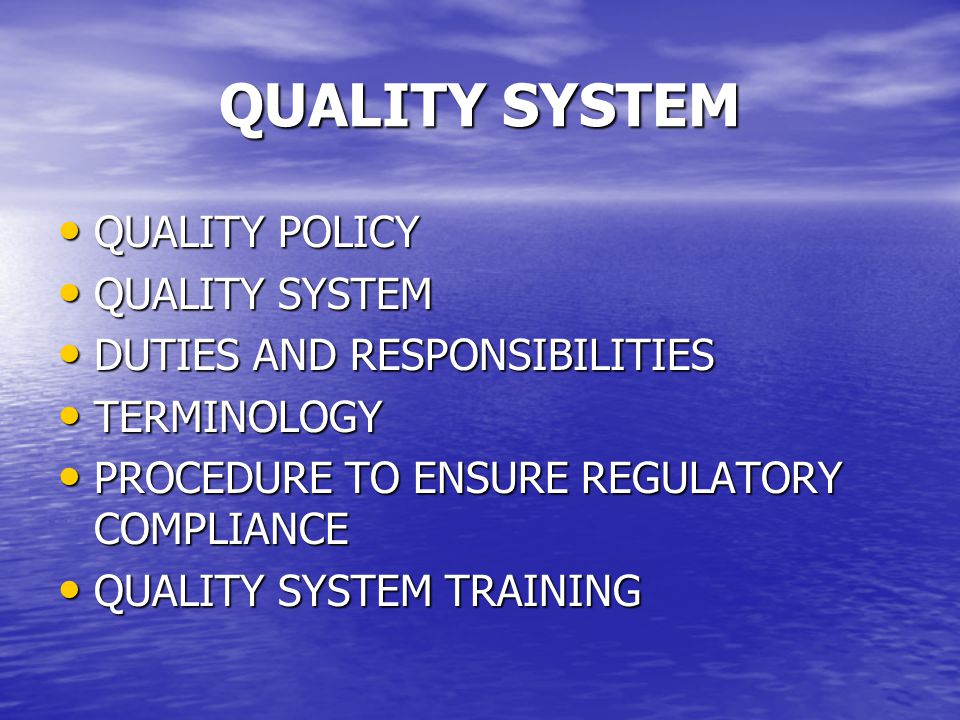 QUALITY SYSTEM QUALITY POLICY QUALITY SYSTEM