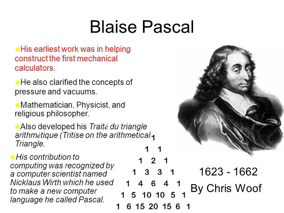 Blaise Pascal 1623 - 1662 By Chris Woof