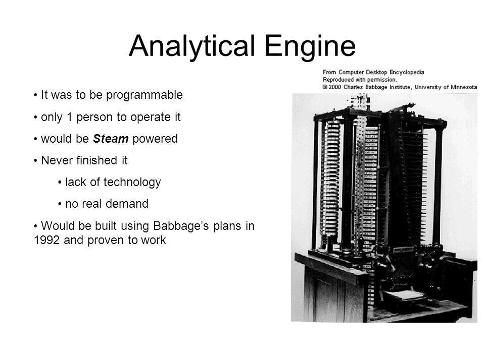 Analytical Engine It was to be programmable