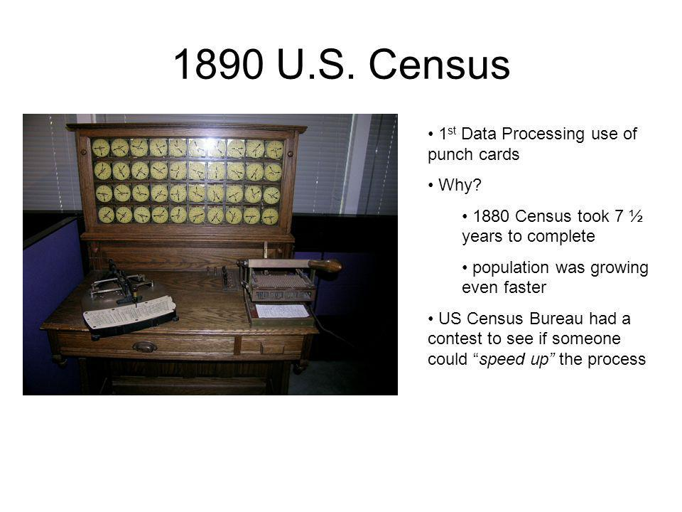 1890 U.S. Census 1st Data Processing use of punch cards Why