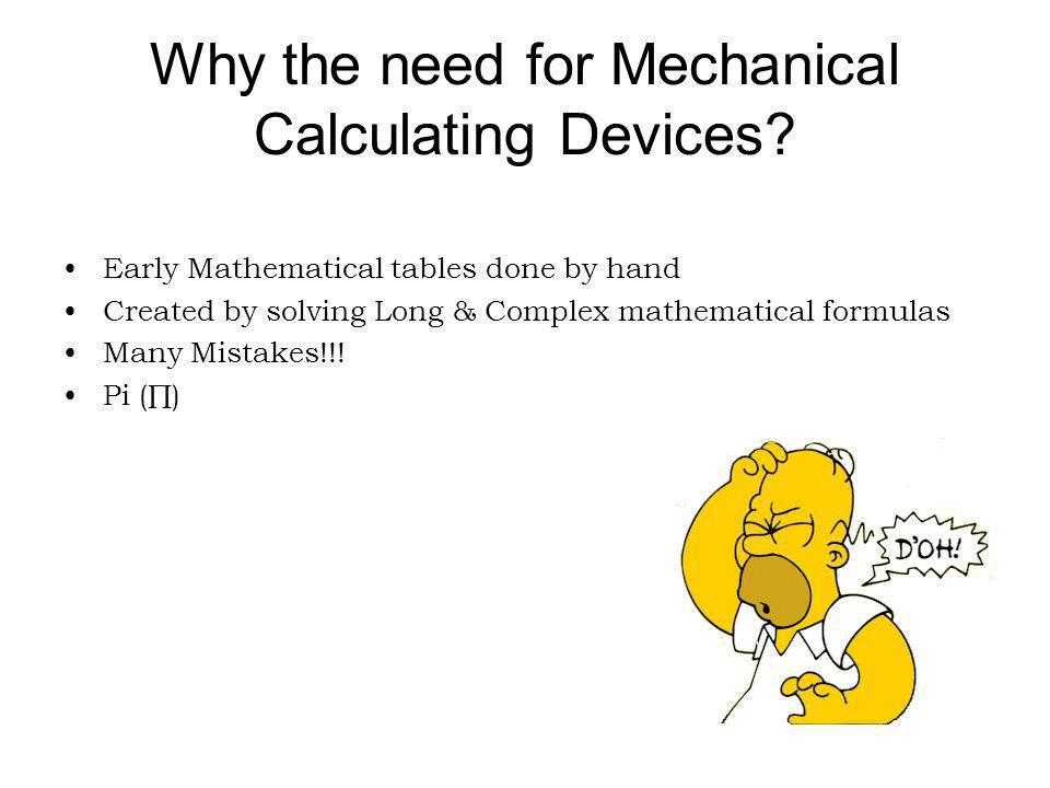 Why the need for Mechanical Calculating Devices