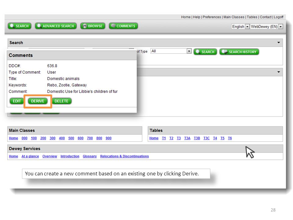 You can create a new comment based on an existing one by clicking Derive.