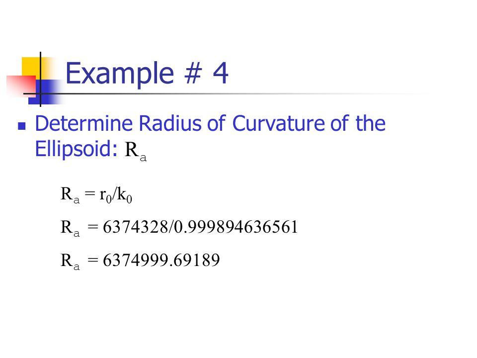 Example # 4 Determine Radius of Curvature of the Ellipsoid: Ra