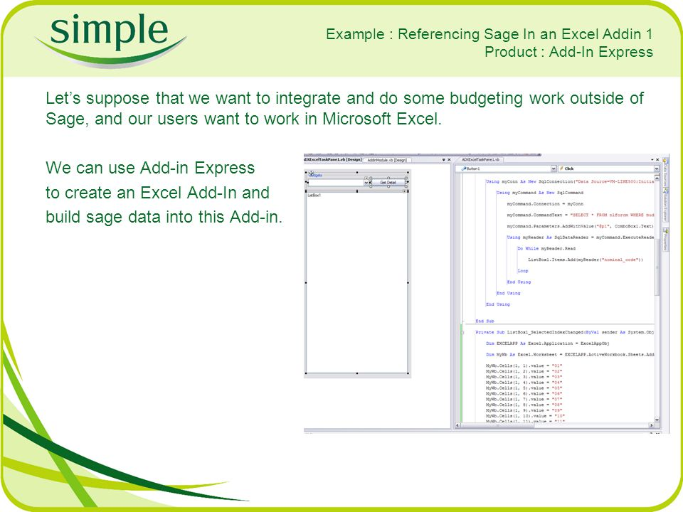 We can use Add-in Express to create an Excel Add-In and