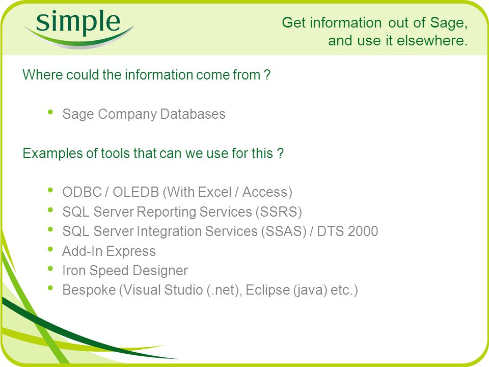 Get information out of Sage, and use it elsewhere.