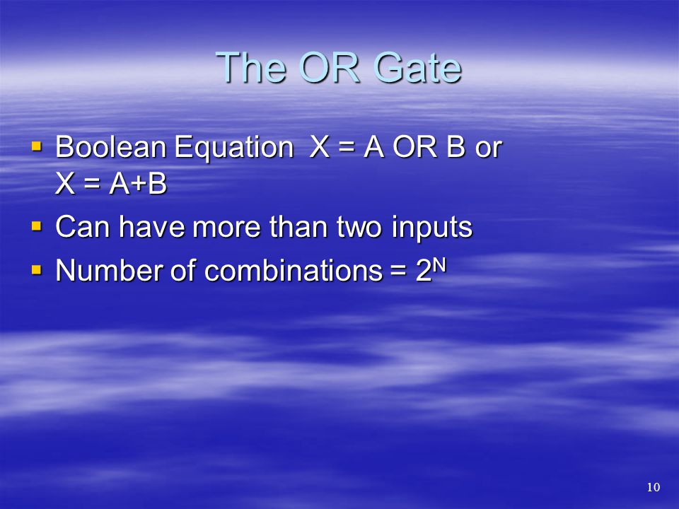 The OR Gate Boolean Equation X = A OR B or X = A+B
