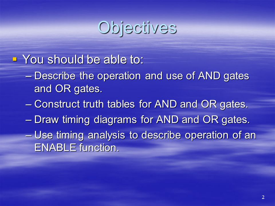 Objectives You should be able to: