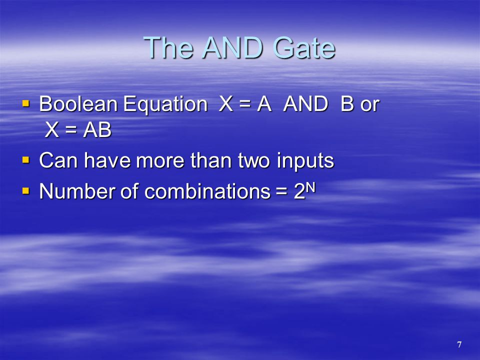 The AND Gate Boolean Equation X = A AND B or X = AB