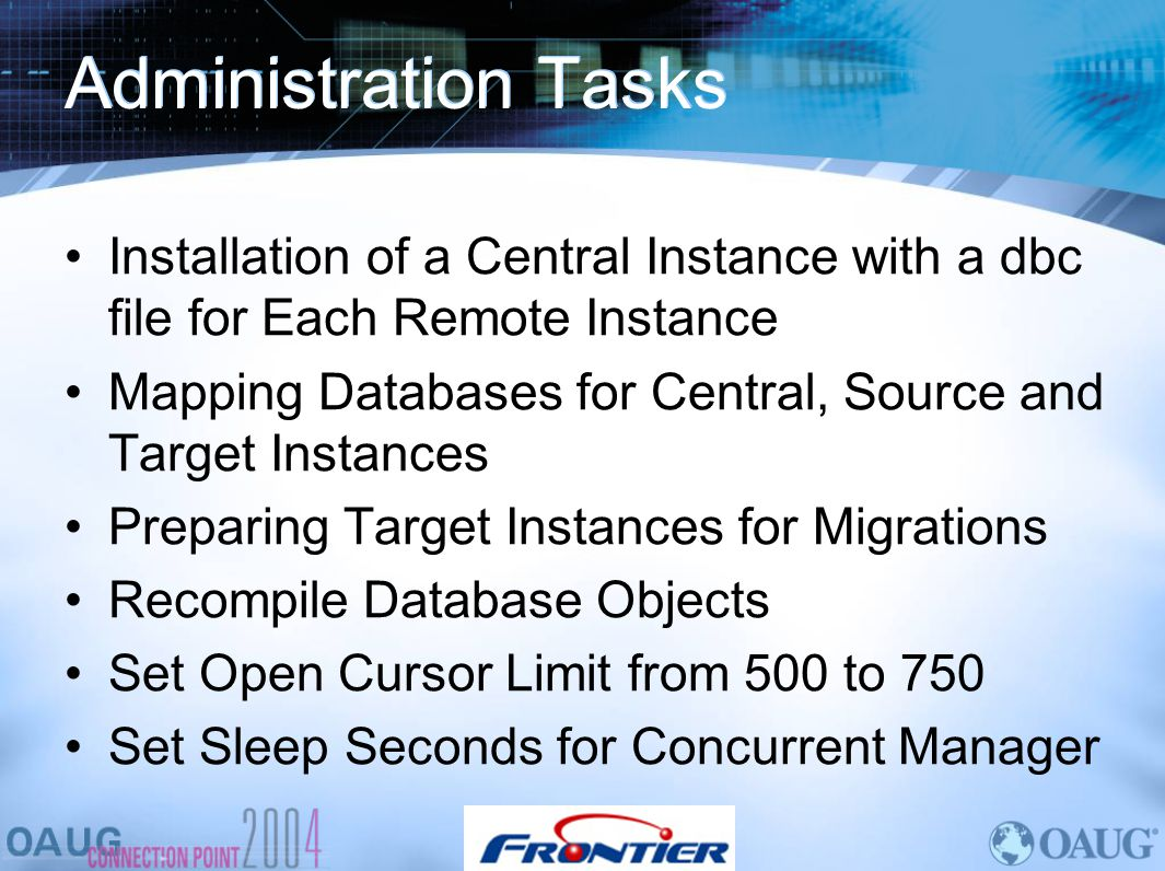 Administration Tasks Installation of a Central Instance with a dbc file for Each Remote Instance.