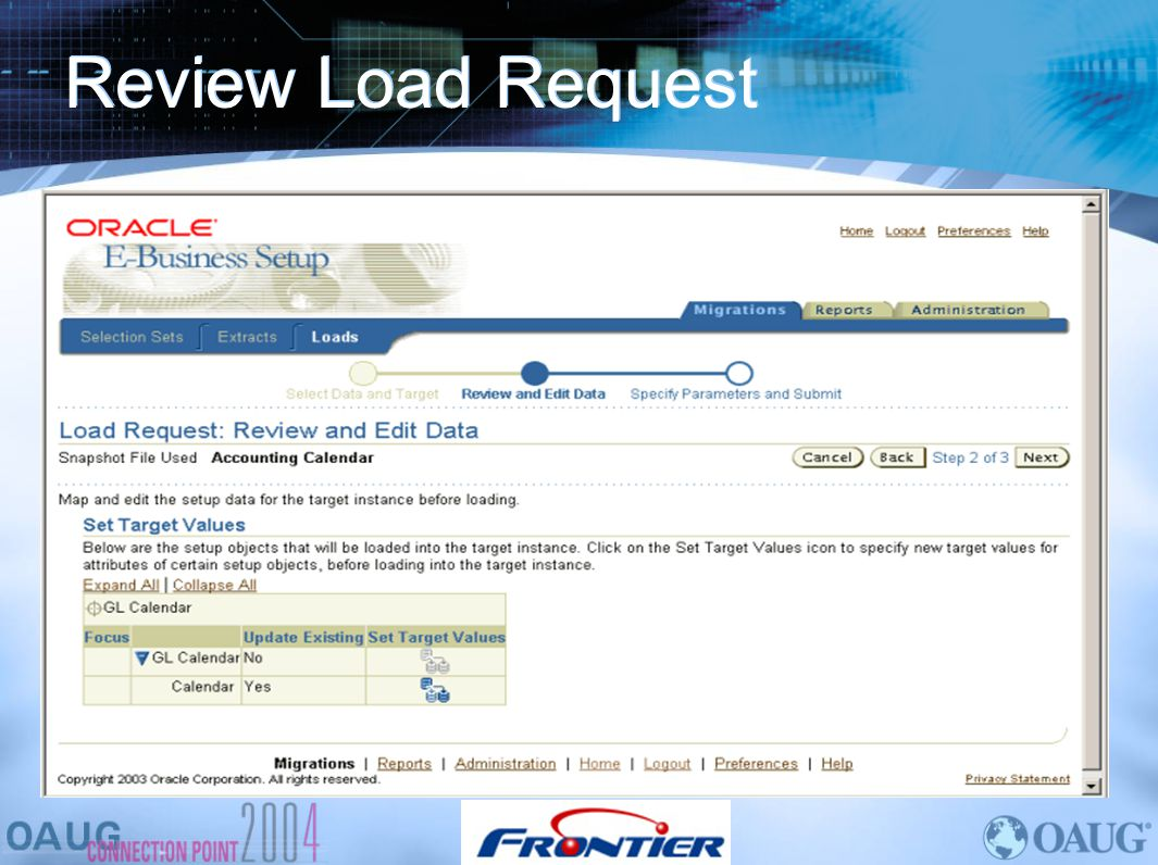 Review Load Request Same thing applies here about reviewing and editing the data for example a GL Calendar.