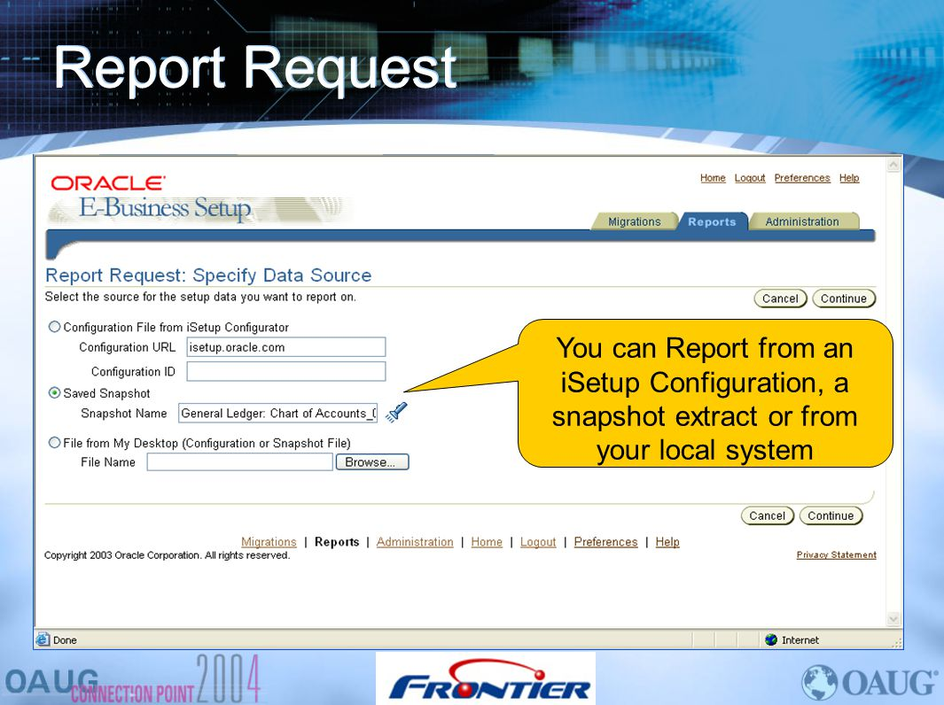Report Request You can Report from an iSetup Configuration, a snapshot extract or from your local system.