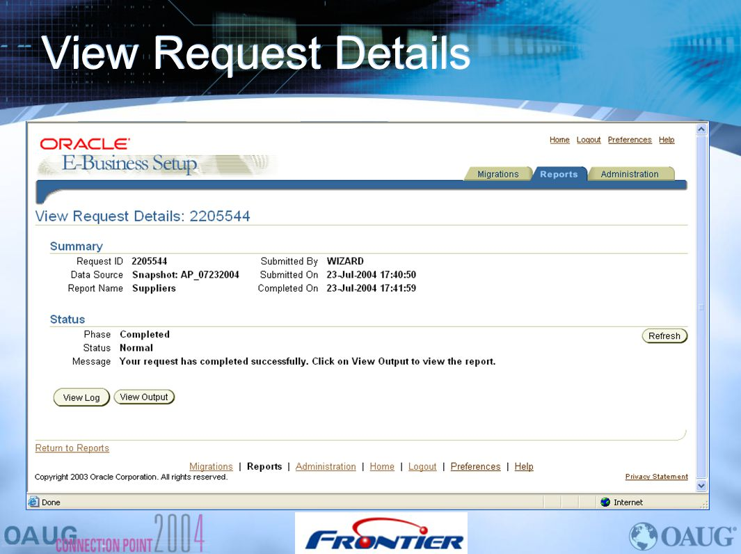 View Request Details When it completes, you can view the log file or the report.