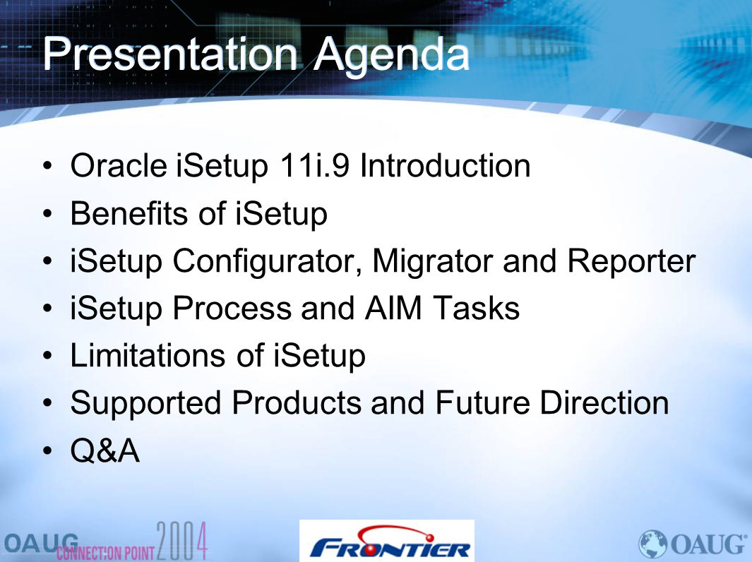 Presentation Agenda Oracle iSetup 11i.9 Introduction