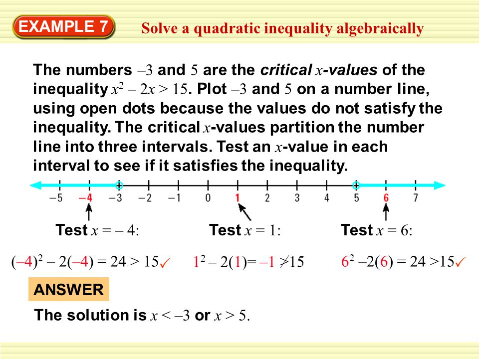 EXAMPLE 7 Solve a quadratic inequality algebraically.