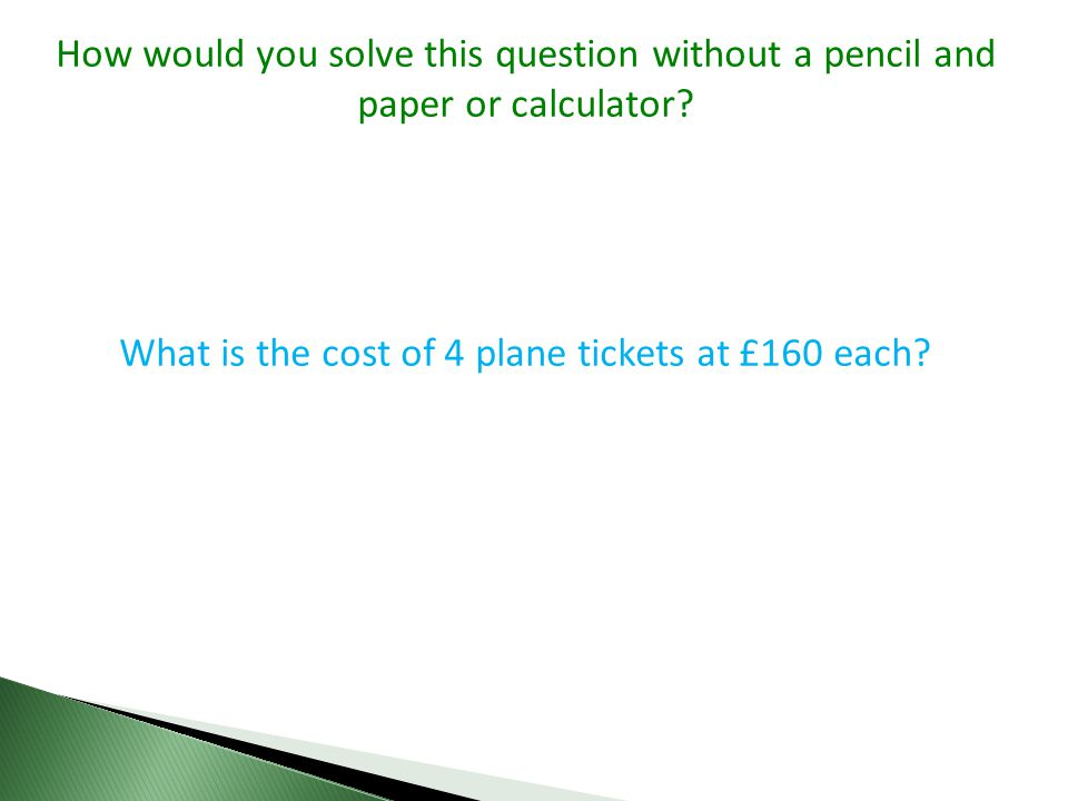 What is the cost of 4 plane tickets at £160 each