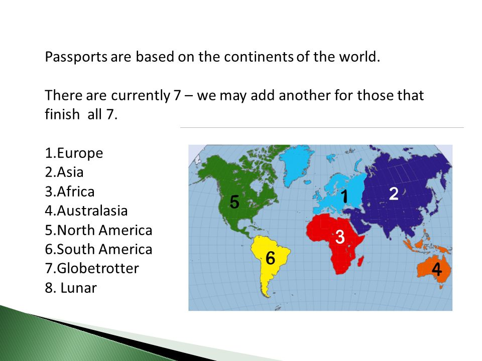Passports are based on the continents of the world.