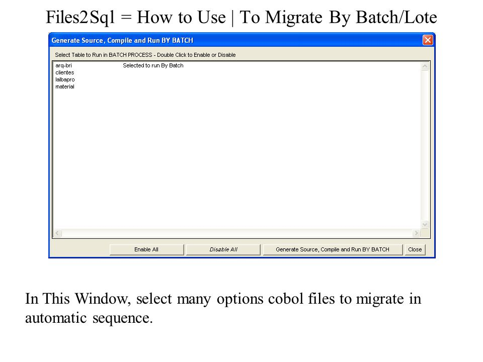 Files2Sql = How to Use   To Migrate By Batch/Lote