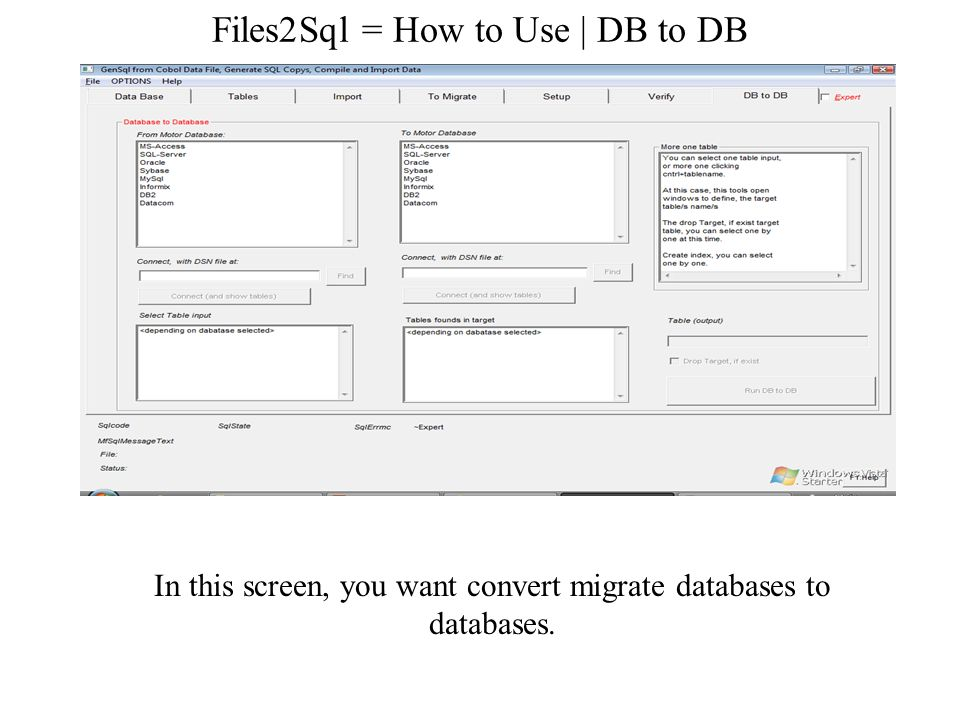 Files2Sql = How to Use   DB to DB