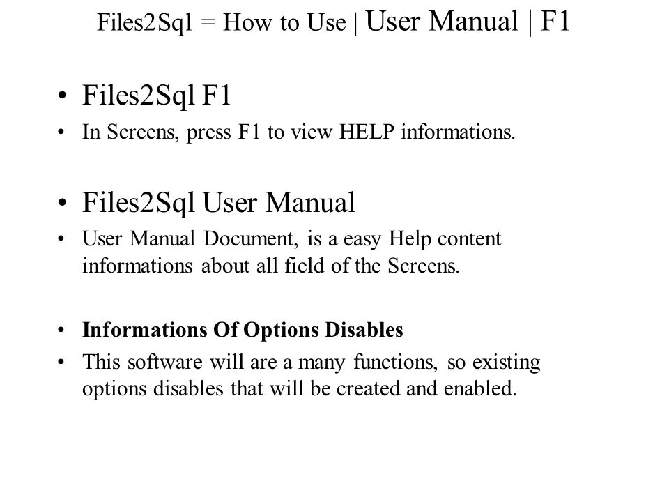 Files2Sql = How to Use   User Manual   F1